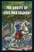 Ghosts of Civil War Soldiers
