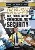 Vo-Tech Track to Success in Law, Public Safety, Corrections, and Security