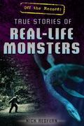 True Stories of Real-Life Monsters