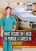 What Degree Do I Need to Pursue a Career in Nursing?