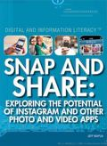 Snap and Share : Exploring the Potential of Instagram and Other Photo and Video Apps