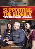 Supporting the Elderly Through Service Learning
