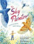 Sky Painter : Louis Fuertes, Bird Artist