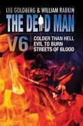 Dead Man Vol 6 : Colder Than Hell, Evil to Burn, and Streets of Blood