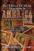 International Taxation in America for the Entrepreneur, 2013 Edition: International Taxation...