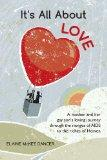 It's All About LOVE: A mother and her gay son's loving journey through the ravages of AIDS t...