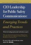 CIO Leadership for Public Safety Communications: Emerging Trends & Practices