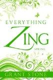 Everything Zing: Spring (Volume 2)