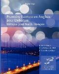 Premi�re Lecture en Anglais Pour D�butantnt : Bilingue Pour Natifs Fran�ais