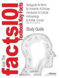 Studyguide for Mirror for Humanity: A Concise Introduction to Cultural Anthropology by Conra...