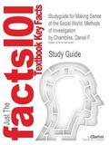 Studyguide for Making Sense of the Social World : Methods of Investigation by Daniel F. Cham...