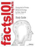 Studyguide for Primate Behavioral Ecology by Karen B. Strier, Isbn 9780205790173