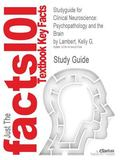 Studyguide for Clinical Neuroscience : Psychopathology and the Brain by Kelly G. Lambert, Is...