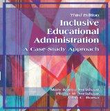 Inclusive Educational Administration: A Case-Study Approach, Third Edition
