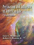 Persuasion and Influence in American Life, Eighth Edition