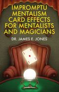 Impromptu Mentalism Card Effects for Mentalists and Magicians