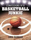 Confessions of a Basketball Junkie