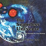 The Seamless Universe: A Discovery Guide Through Our Great Heritage