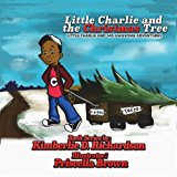 Little Charlie and the Christmas Tree: Little Charlie And His Awesome Adventures