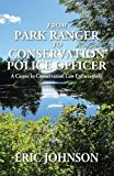 From Park Ranger to Conservation Police Officer: A Career in Conservation Law Enforcement