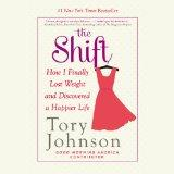 The Shift: How I Finally Lost Weight and Discovered a Happier Life (LIBRARY EDITION)