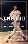The Kid: The Immortal Life of Ted Williams (LIBRARY EDITION)