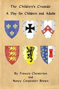 Children's Crusade : A Play for Children and Adults