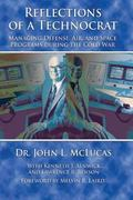 Reflections of a Technocrat - Managing Defense, Air, and Space Programs During the Cold War