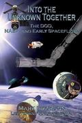 Into the Unknown Together - the DOD, NASA, and Early Spaceflight