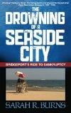 The Drowning of a Seaside City: Bridgeport's Ride to Bankruptcy