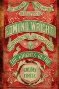Narrative of Edmund Wright : His Adventures with and Escape from the Knights of the Golden C...