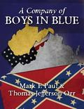 A Company of Boys in Blue: The Civil War through the Eyes of a Soldier