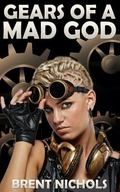 Gears of a Mad God : A Steampunk Lovecraft Adventure
