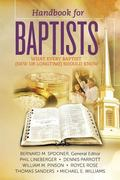 Handbook for Baptists What Every Baptist (New and Longtime) Should Know
