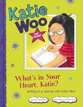 What's in Your Heart, Katie? : Writing in a Journal with Katie Woo