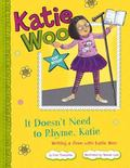 It Doesn't Need to Rhyme, Katie : Writing a Poem with Katie Woo