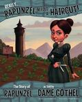 Really, Rapunzel Needed a Haircut!: The Story of Rapunzel as Told by Dame Gothel (The Other ...