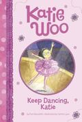 Keep Dancing, Katie (Katie Woo)