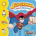 Superman : A Word Adventure!