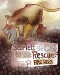 Scarlett the Cat to the Rescue : Fire Hero