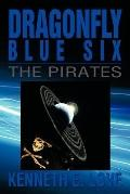 Dragonfly Blue Six : The Pirates