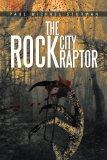 THE ROCK CITY RAPTOR