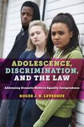 Adolescence, Discrimination, and the Law : Addressing Dramatic Shifts in Equality Jurisprudence