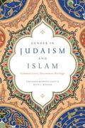 Gender in Judaism and Islam : Common Lives, Uncommon Heritage