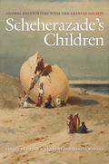 Scheherazade's Children : Global Encounters with the Arabian Nights