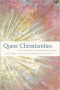 Queer Christianities : Lived Religions in Transgressive Forms