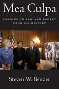 Mea Culpa : Lessons on Law and Regret from U. S. History