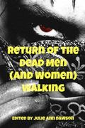 Return of the Dead Men (and Women) Walking