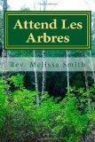 Attend Les Arbres: Go to the Trees (French Edition)