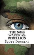 N00b Warriors: Rebellion : Book Two